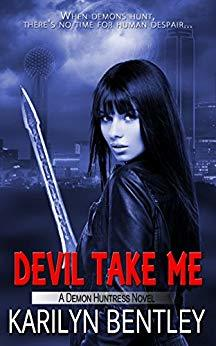 Devil Take Me by Karilyn Bentley