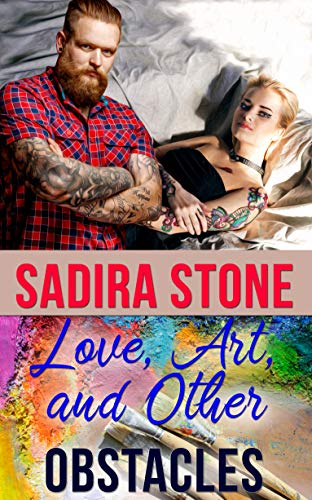 Love, Art, and Other Obstacles by Sadira Stone