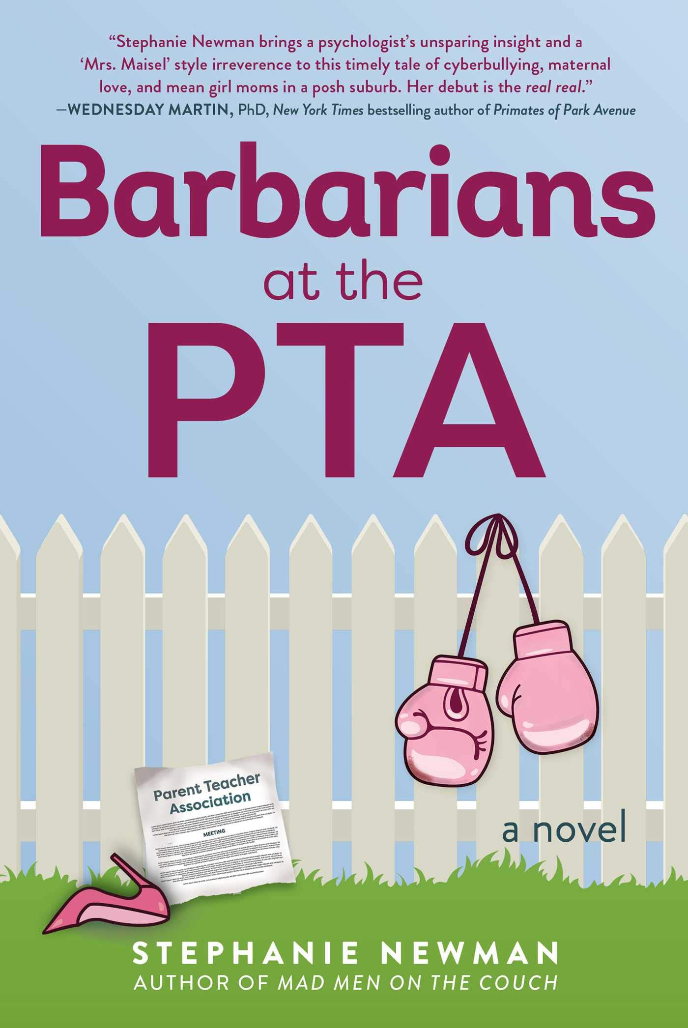Barbarians at the PTA by Stephanie Newman