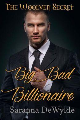 Big Bad Billionaire by Saranna DeWylde