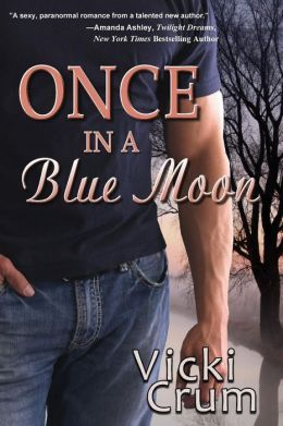 Once in a Blue Moon by Vicki Crum