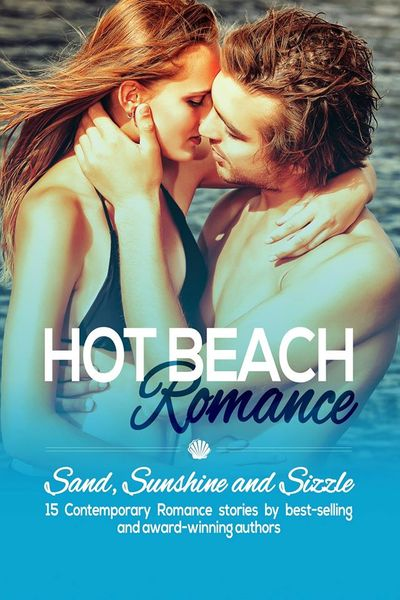 Hot Beach Romance: Sand, Sunshine and Sizzle by EmKay Connor