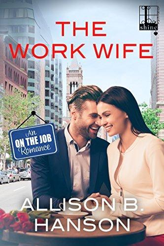 The Work Wife by Allison B. Hanson