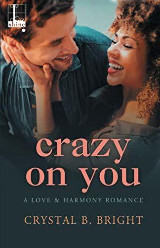 Crazy on You by Crystal B. Bright