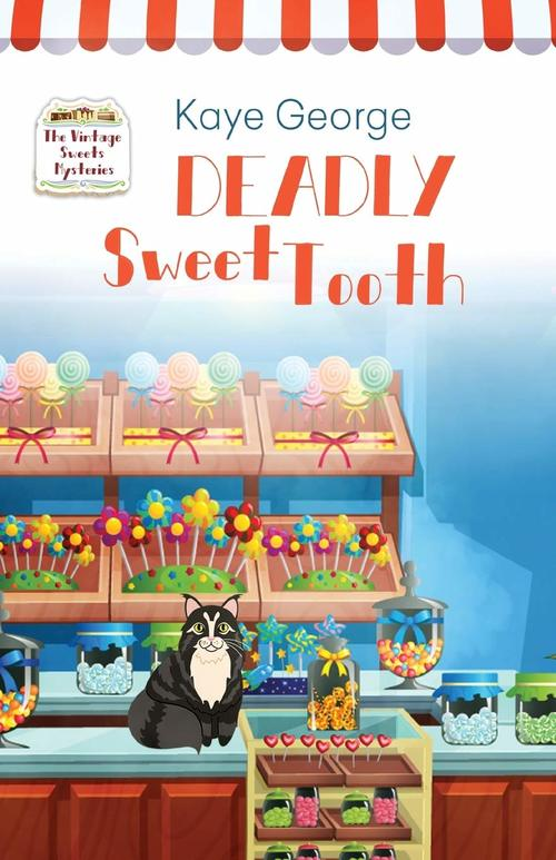 Deadly Sweet Tooth by Kaye George