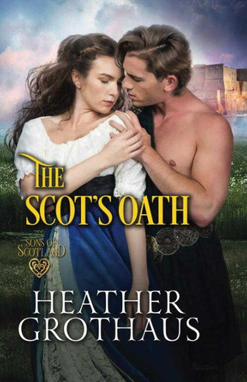 The Scot's Oath by Heather Grothaus