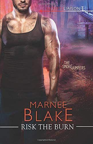 Risk the Burn by Marnee Blake