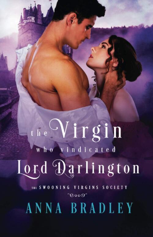 The Virgin Who Vindicated Lord Darlington by Anna Bradley