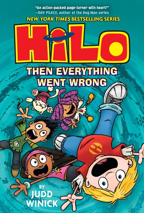 Hilo Book 5: Then Everything Went Wrong by Judd Winick