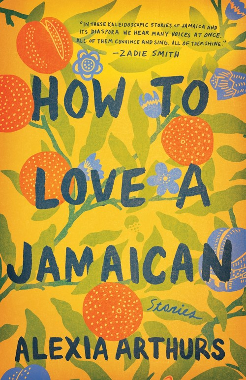 How to Love a Jamaican by Alexia Arthurs