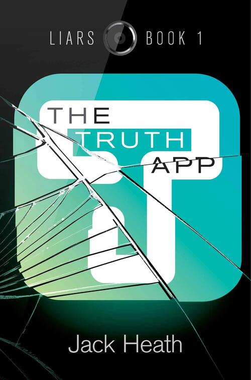 The Truth App by Jack Heath
