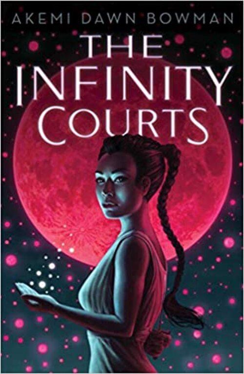 The Infinity Courts by Akemi Dawn Bowman