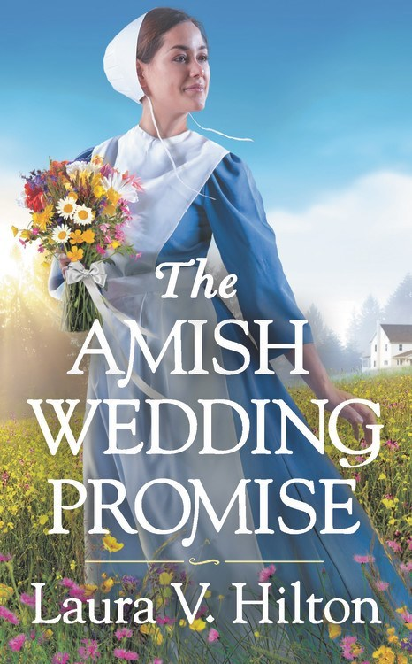 The Amish Wedding Promise by Laura V. Hilton