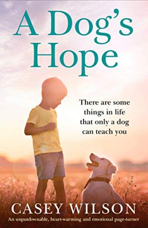 A Dog's Hope by Casey Wilson