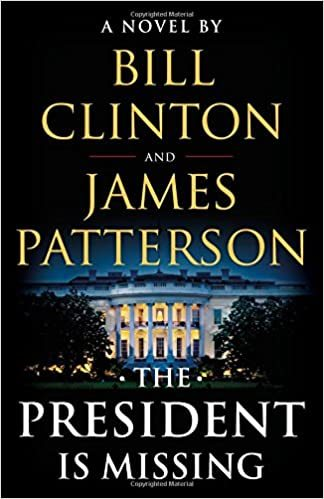 The President Is Missing by James Patterson