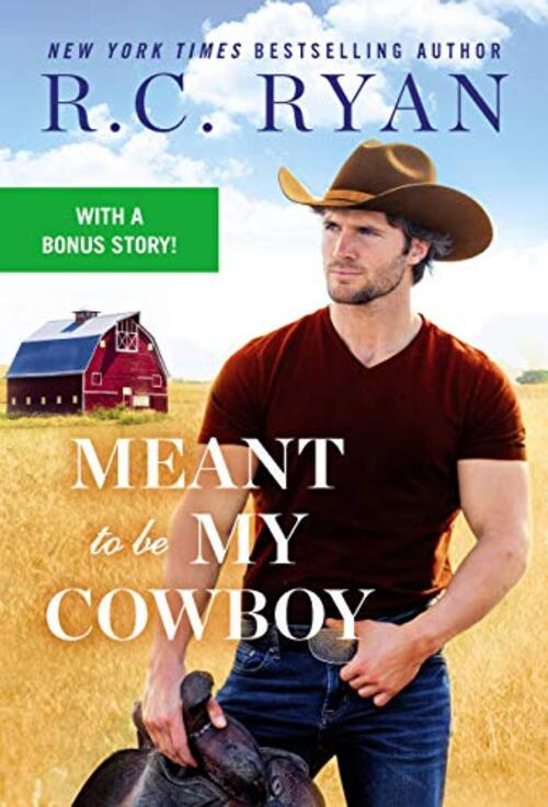 Meant to Be My Cowboy by R.C. Ryan