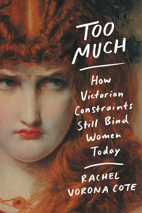 Too Much by Rachel Vorona Cote