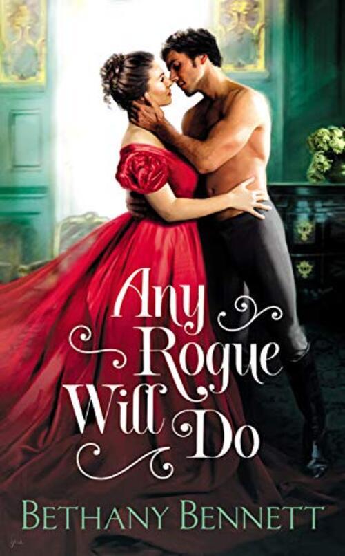 Any Rogue Will Do by Bethany Bennett