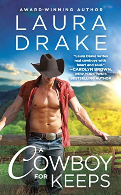 A Cowboy for Keeps by Laura Drake