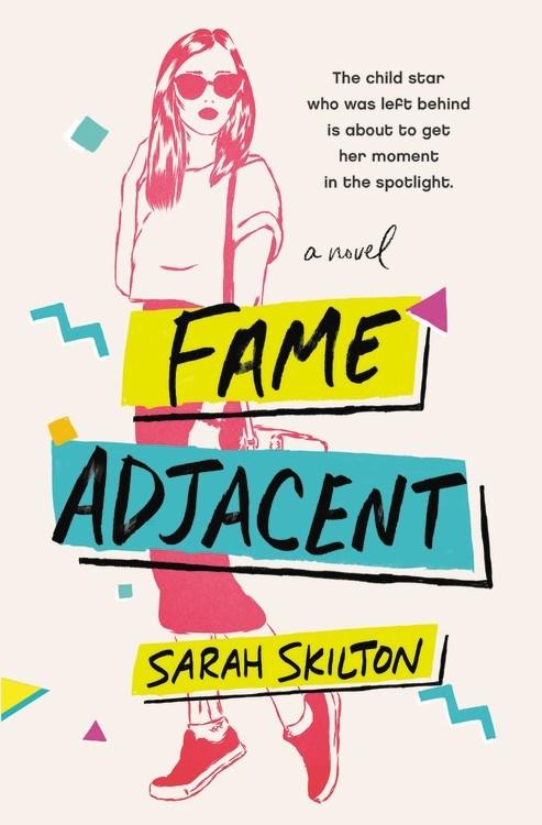 Fame Adjacent by Sarah Skilton
