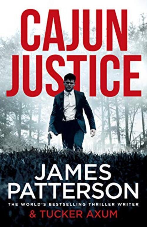 Cajun Justice by James Patterson