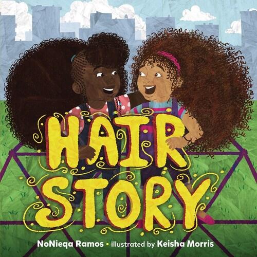 Hair Story by NoNieqa Ramos
