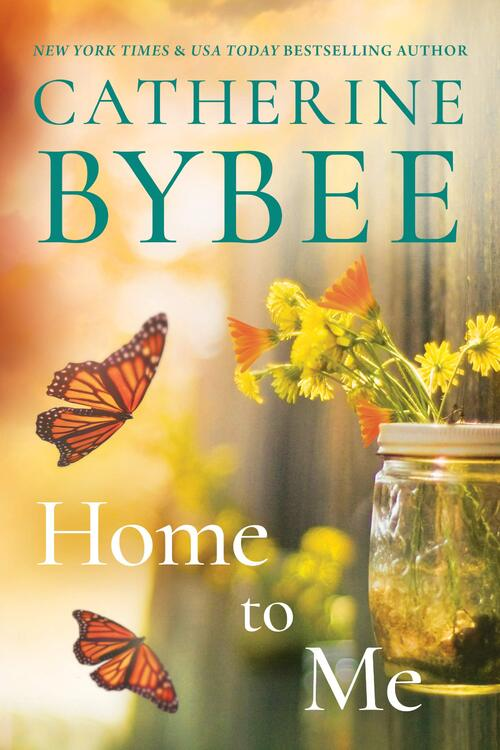 Home to Me by Catherine Bybee