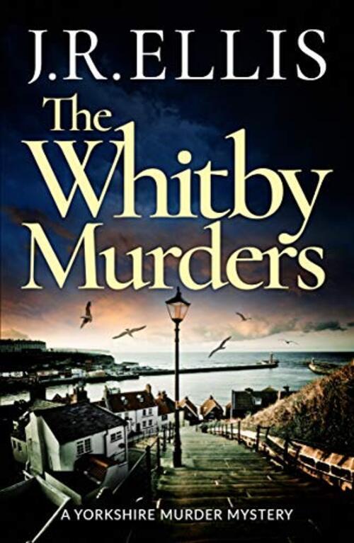The Whitby Murders by J.R. Ellis