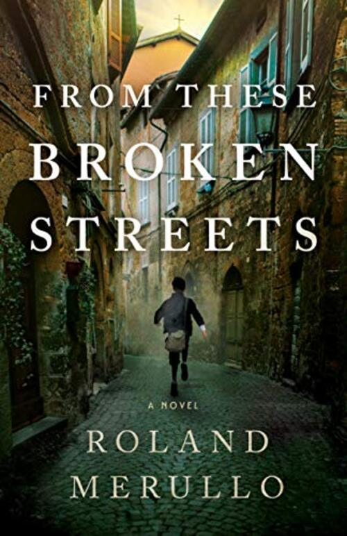 From These Broken Streets by Roland Merullo