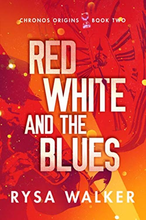 Red, White, and the Blues by Rysa Walker