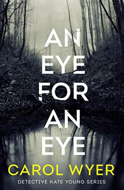 An Eye for an Eye by Carol Wyer