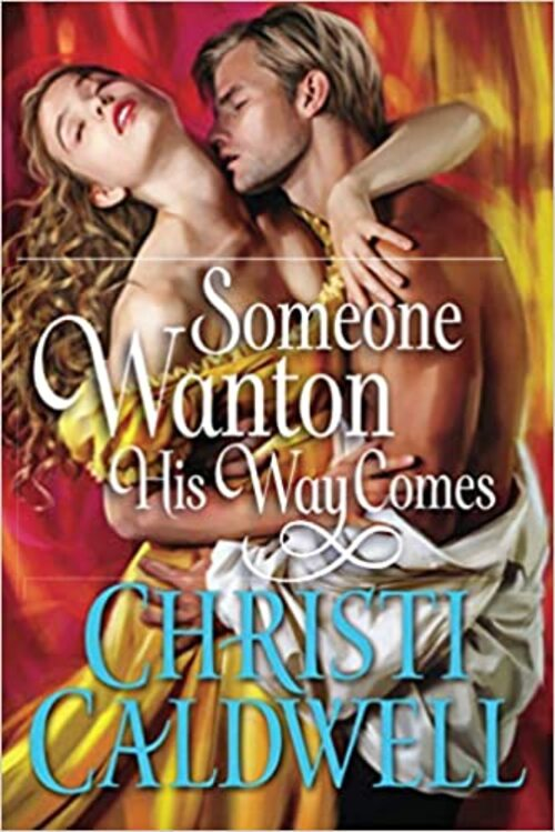 Someone Wanton His Way Comes by Christi Caldwell