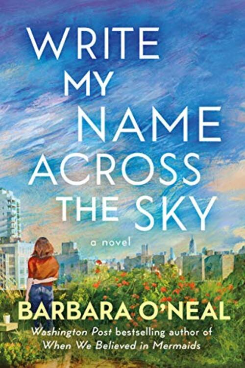 Write My Name Across the Sky by Barbara O'Neal