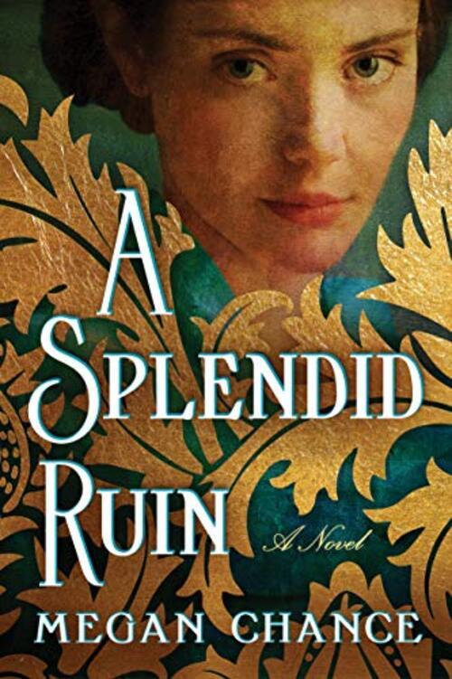 A Splendid Ruin by Megan Chance