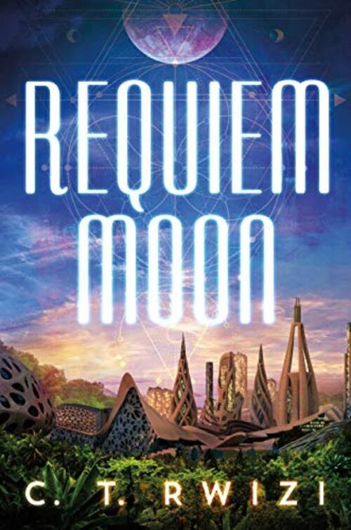 Requiem Moon by C.T. Rwizi