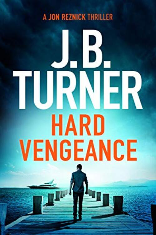 Hard Vengeance by J.B. Turner