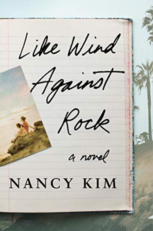 Like Wind Against Rock by Nancy Kim