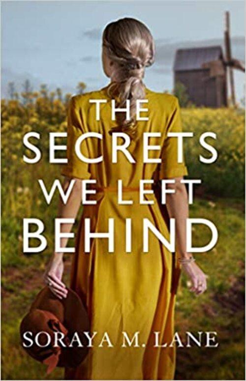The Secrets We Left Behind by Soraya M. Lane