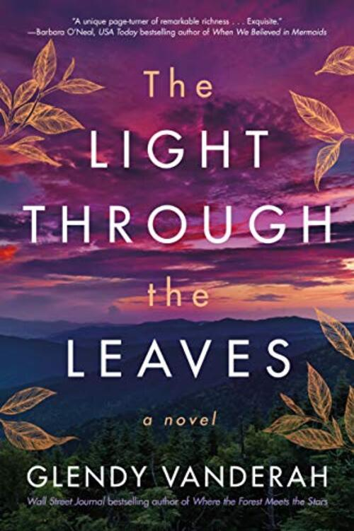 The Light Through the Leaves by Glendy Vanderah