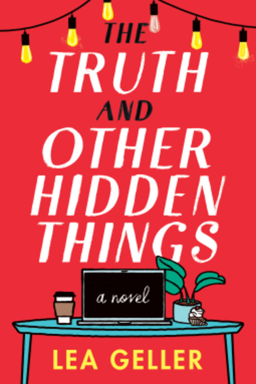The Truth and Other Hidden Things by Lea Geller