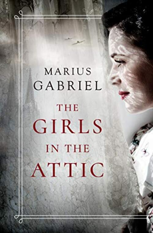 The Girls in the Attic by Marius Gabriel