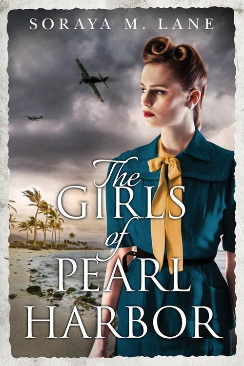 The Girls of Pearl Harbor by Soraya Lane