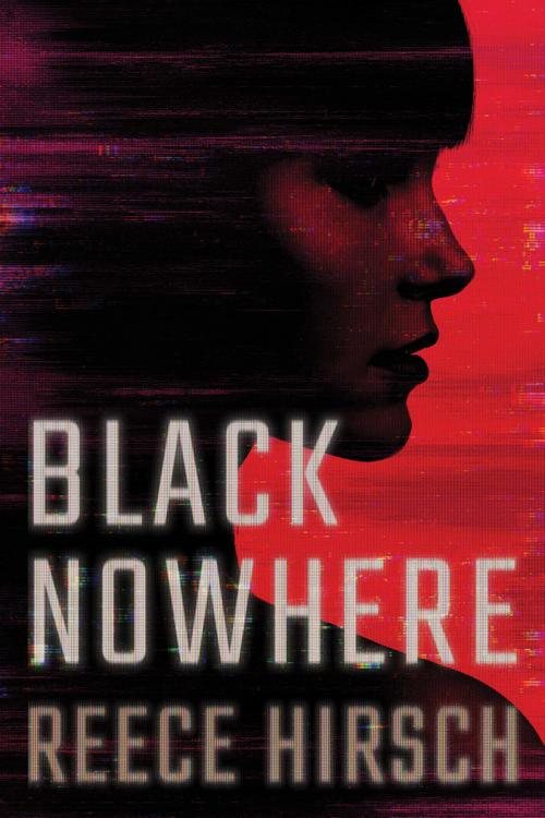 Black Nowhere by Reece Hirsch