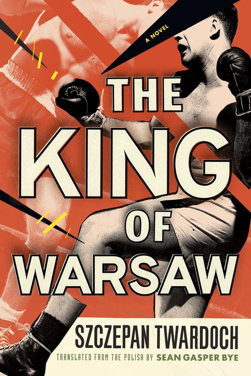 The King of Warsaw by Szczepan Twardoch