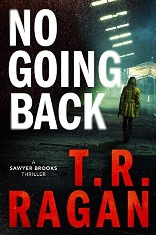 No Going Back by T.R. Ragan