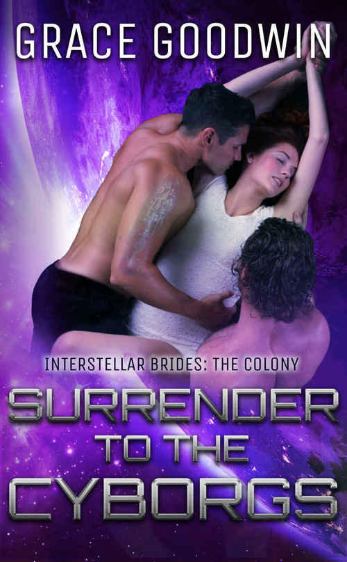 Surrender To The Cyborgs by Grace Goodwin
