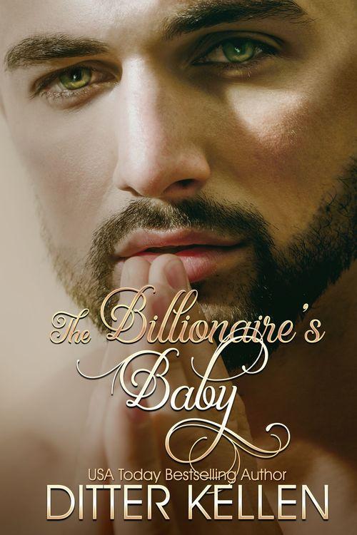 The Billionaire's Baby by Ditter Kellen