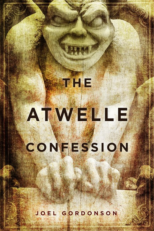 The Atwelle Confession by Joel Gordonson