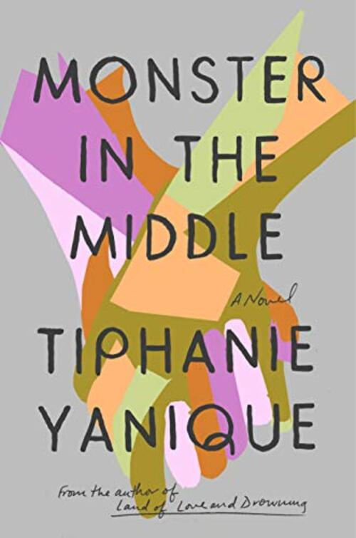 Monster in the Middle by Tiphanie Yanique