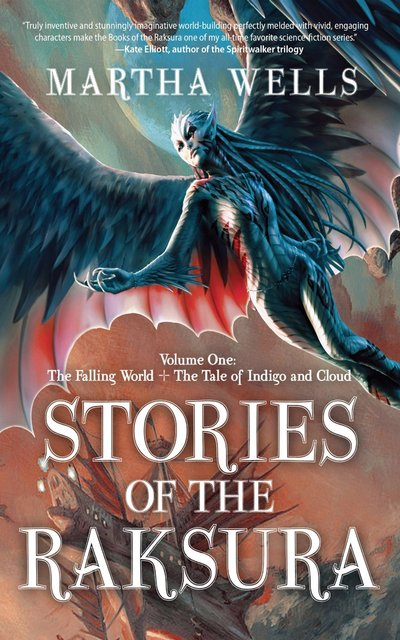 Stories Of The Raksura by Martha Wells